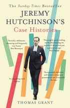 Jeremy Hutchinson's Case Histories - From Lady Chatterley's Lover to Howard Marks ebook by Thomas Grant
