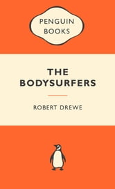 The Bodysurfers - Popular Penguins ebook by Robert Drewe
