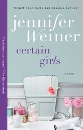Certain Girls - A Novel ebook by Jennifer Weiner