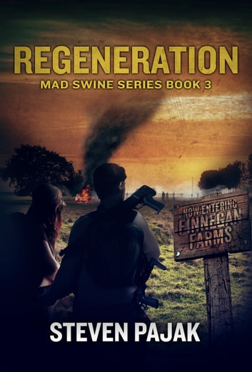 Regeneration (Mad Swine Book 3) ebook by Steven Pajak