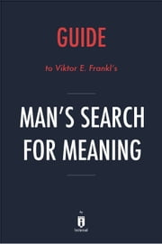 Guide to Viktor E. Frankl's Man's Search for Meaning by Instaread ebook by Instaread