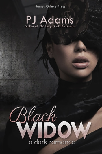 Black Widow - A dark romance ebook by PJ Adams