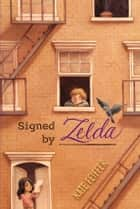 Signed by Zelda ebook by Kate Feiffer