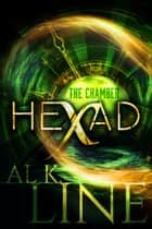 Hexad: The Chamber ebook by Al K. Line