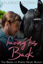 Having His Back - a Sweet Marriage of Convenience Series ebook by Shanae Johnson