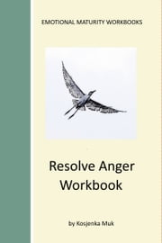 Resolve Anger Workbook ebook by Kosjenka Muk