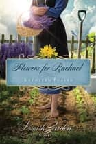 Flowers for Rachael ebook by Kathleen Fuller