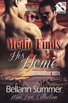 The Medic Finds His Home ebook by Bellann Summer