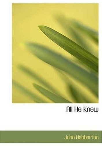 All He Knew ebook by John Habberton