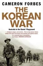 The Korean War ekitaplar by Cameron Forbes
