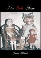 The Doll Show ebook by James Hilliard