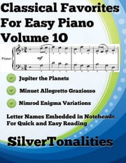 Classical Favorites for Easy Piano Volume 1 O ebook by Silver Tonalities