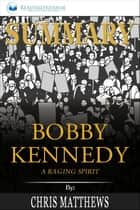 Summary of Bobby Kennedy: A Raging Spirit by Chris Matthews ebook by Readtrepreneur Publishing