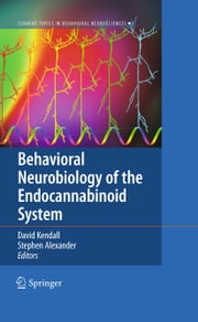 Behavioral Neurobiology of the Endocannabinoid System ebook by Dave Kendall,Stephen Alexander