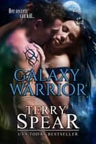 Galaxy Warrior ebook by Terry Spear