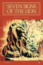 Seven Signs of the Lion ebook by Naydan M. Michael