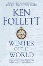 Winter of the World ebook by Ken Follett