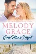 One More Night - Kinsella Family Book 4 ebook by Melody Grace