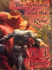 The Sword and the Rose ebook by V. J. Banis