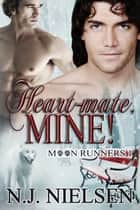 Heart Mate, Mine! ebook by N.J. Nielsen