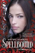 Hex Hall: Spellbound eBook by Rachel Hawkins