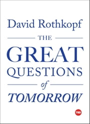 The Great Questions of Tomorrow ebook by David Rothkopf