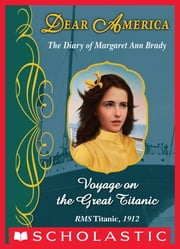 Dear America: Voyage On The Great Titanic ebook by Ellen Emerson White