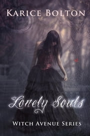 Lonely Souls (Witch Avenue Series #1) ebook by Karice Bolton