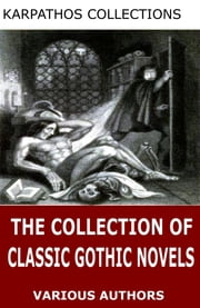 The Collection of Classic Gothic Novels ebook by Nathaniel Hawthorne, Edgar Allan Poe, Victor Hugo,...