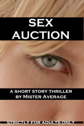 Sex Auction ebook by Mister Average