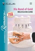 His Band of Gold ebook by Melissa McClone