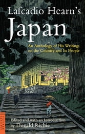 Lafcadio Hearn's Japan - An Anthology of his Writings on the Country and it's People ebook by Lafcadio Hearn,Donald Richie