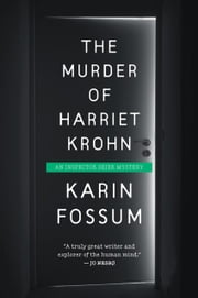 The Murder of Harriet Krohn ebook by Karin Fossum
