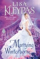 Marrying Winterborne ebook by Lisa Kleypas