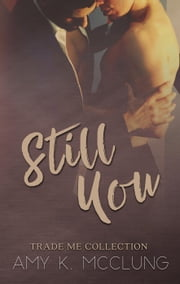 Still You - Trade Me ebook by Amy K. McClung
