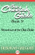 Showdown at the Okie-Dokie ebook by Deborah Gregory