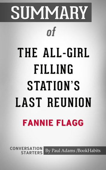 Summary Of The All Girl Filling Stations Last Reunion A Novel By