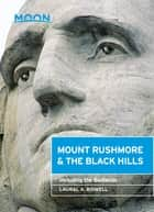 Moon Mount Rushmore & the Black Hills ebook by Laural A. Bidwell
