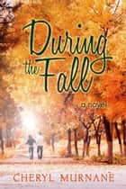 During the Fall ebook by Cheryl Murnane