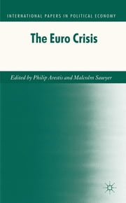 The Euro Crisis ebook by Philip Arestis,Malcolm Sawyer