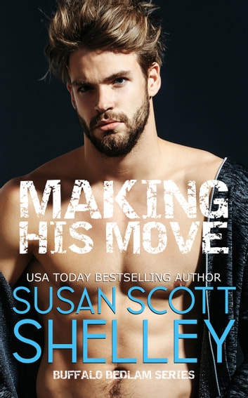Making His Move ebook by Susan Scott Shelley