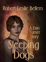Sleeping Dogs ebook by Robert Leslie Bellem
