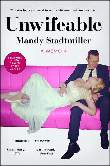 Unwifeable - A Memoir eBook by Mandy Stadtmiller