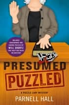 Presumed Puzzled ebook by Parnell Hall