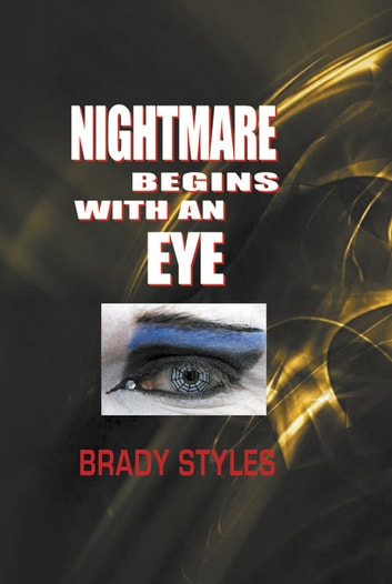Nightmare Begins With an Eye ebook by Brady Styles