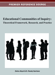 Educational Communities of Inquiry - Theoretical Framework, Research and Practice ebook by Zehra Akyol,D. Randy Garrison