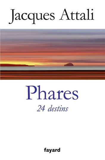 Phares. 24 destins ebook by Jacques Attali