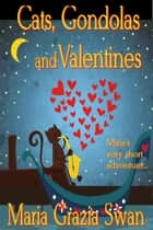 Cats, Gondolas and Valentines ebook by maria grazia swan