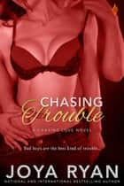 Chasing Trouble ebook by Joya Ryan