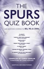 The Spurs Quiz Book - 1,000 Questions Covering the 80s, 90s and 2000s ebook by Chris Cowlin